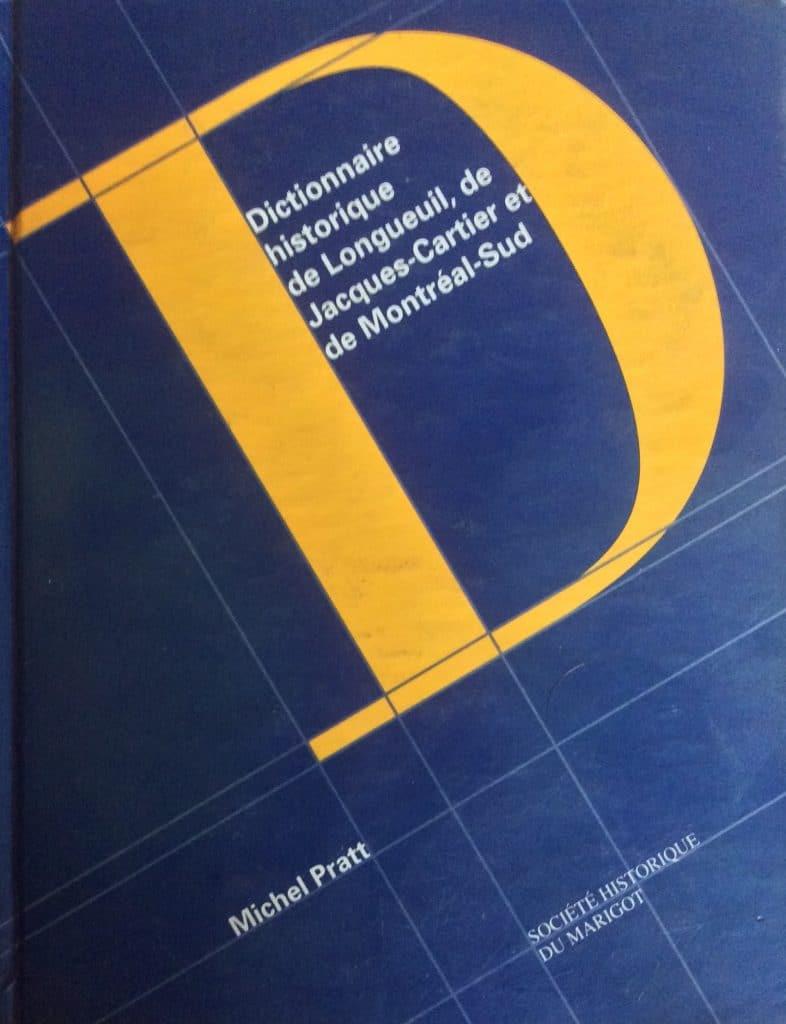 Couverture d'ouvrage: Dictionnaire historique de Longueuil, Jacques-Cartier et Montréal-Sud