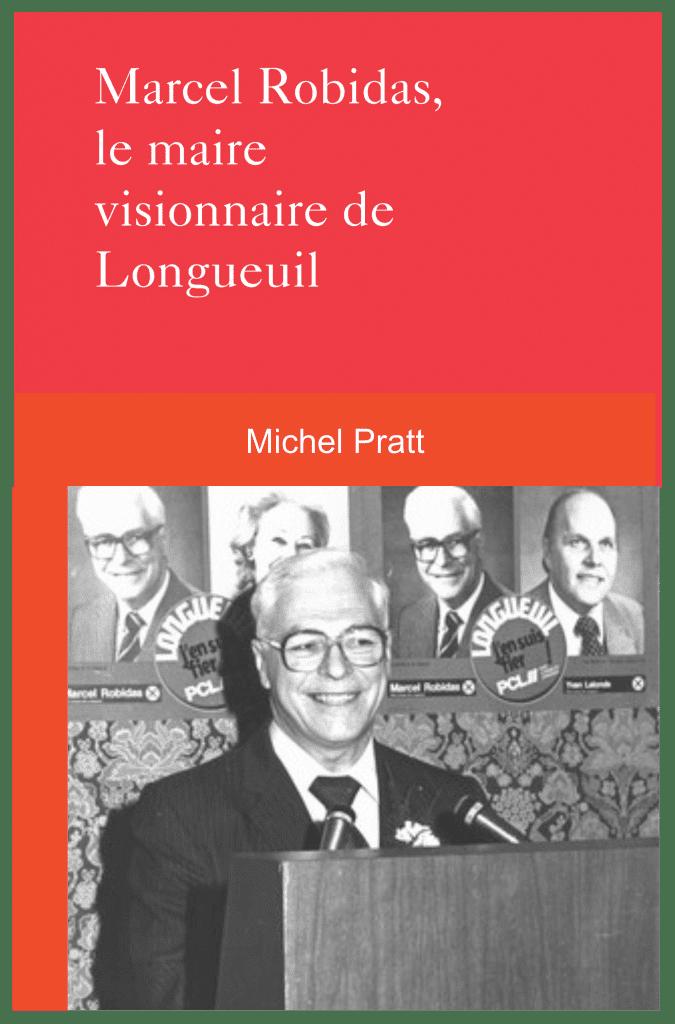 Couverture d'ouvrage: Marcel Robidas. Le maire visionnaire de Longueuil.